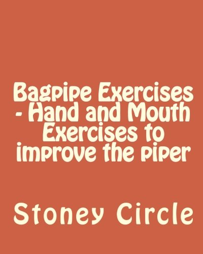 9781456381134: Bagpipe Exercises - Hand and Mouth Exercises to improve the piper