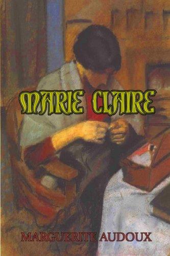 Marie Claire: The Autobiographical Novel (Timeless Classic: Marguerite Audoux, John