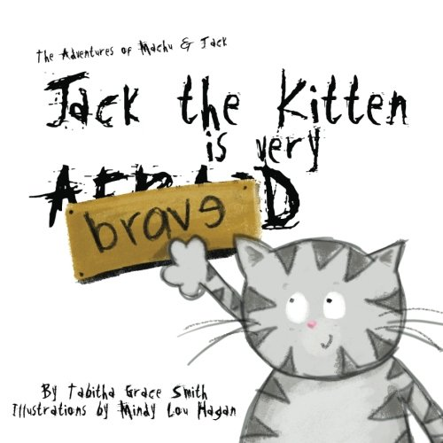 9781456389123: Jack the Kitten is Very Brave: The Adventures of Machu and Jack