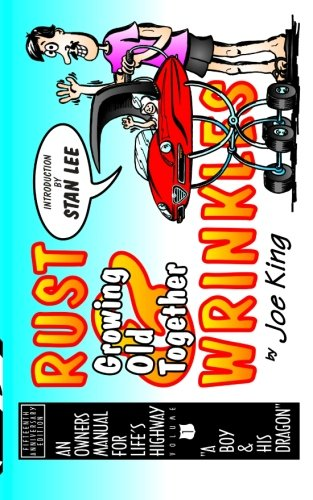 RUST WRINKLES An Owners Manual For Lifes Highway A Boy His Dragon Book 1: Joe King