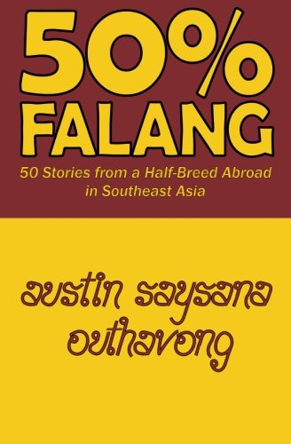 9781456393373: 50% Falang: 50 Stories from a Half-Breed Abroad in Southeast Asia