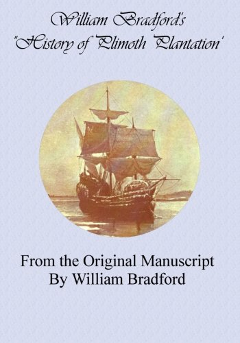 9781456394127: William Bradford's History of Plimoth Plantation: From the Original Manuscript, by William Bradford