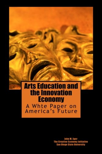 9781456398545: Arts Education and the Innovation Economy: Ensuring America's Success in the 21st Century