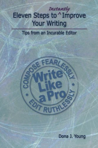 9781456398750: Eleven Steps to Instantly Improve Your Writing: Tips from an Incurable Editor