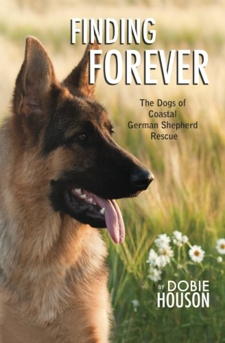 9781456398910: Finding Forever: The Dogs of Coastal German Shepherd Rescue
