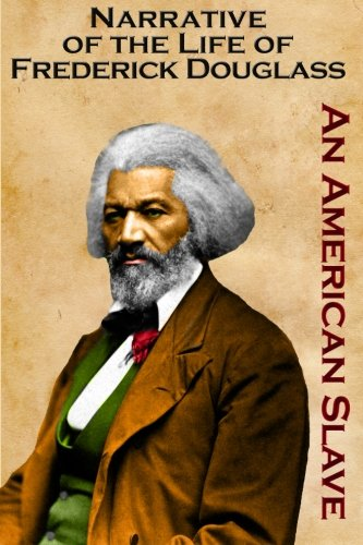 9781456399405: Narrative of the Life of Frederick Douglass: An American Slave: (Timeless Classic Books)