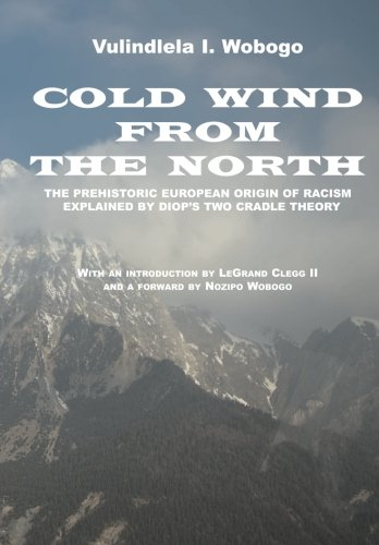 9781456403300: Cold Wind From the North: The Pre-historic European Origin of Racism, Explained by Diop's Two Cradle Theory