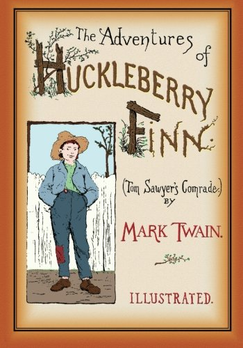 9781456405724: The Adventures of Huckleberry Finn: Unabridged and Illustrated