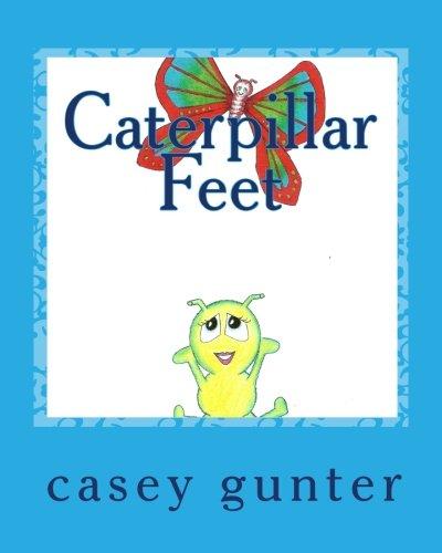 9781456407049: Caterpillar Feet