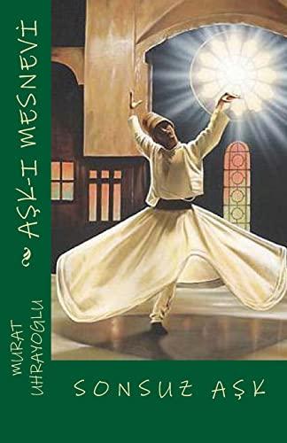 ask-i mesnevi: sonsuz ask (Turkish Edition): uhrayoglu, murat