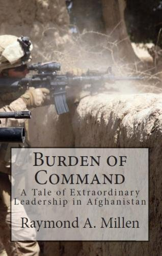 9781456408138: Burden of Command: A Tale of Extraordinary Leadership in Afghanistan