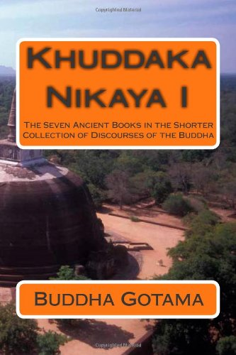 9781456410438: Khuddaka Nikaya I: The Seven Ancient Books in the Shorter Collection of Discourses of the Buddha (Pali Edition)