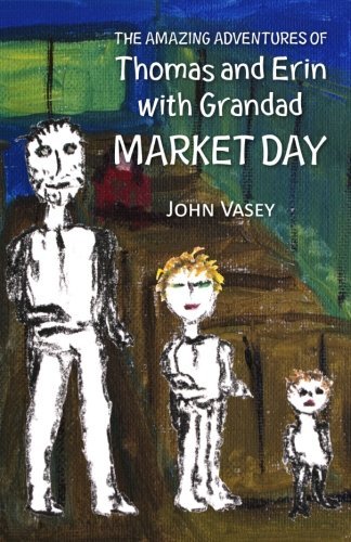 9781456411275: The Amazing Adventures of Thomas and Erin with Grandad - Market Day