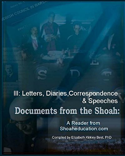 9781456412586: 3: Documents from the Shoah: A Reader from Shoaheducation.com: III. Letters, Diaries and Correspondence (Volume 3)