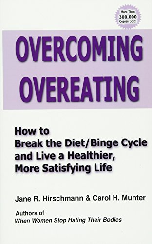 9781456413330: Overcoming Overeating: How to Break the Diet/Binge Cycle and Live a Healthier, More Satisfying Life