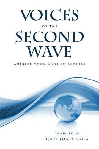 9781456413668: Voices of the Second Wave: Chinese Americans in Seattle