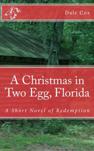 9781456417246: A Christmas in Two Egg, Florida: A Short Novel of Redemption