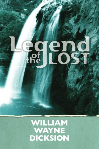 Legend of the Lost: William Wayne Dicksion