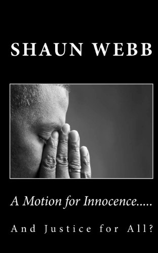 9781456418113: A Motion For Innocence: ...And Justice for All?