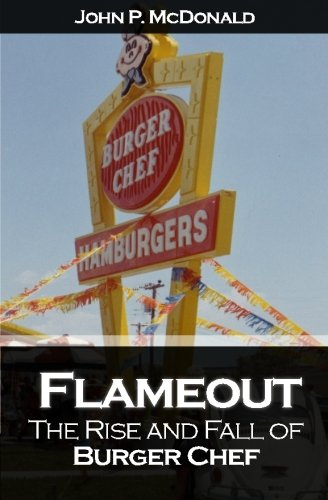 9781456418632: Flameout: The Rise and Fall of Burger Chef