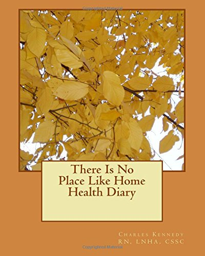 9781456420857: There Is No Place Like Home Health Diary