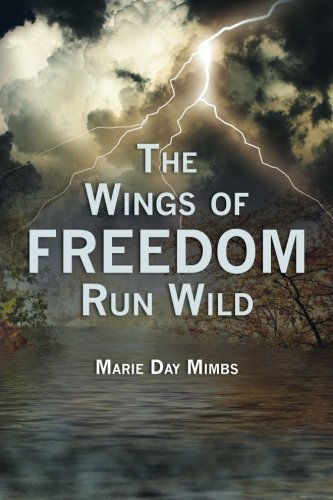The Wings of Freedom Run Wild: Marie Day Mimbs