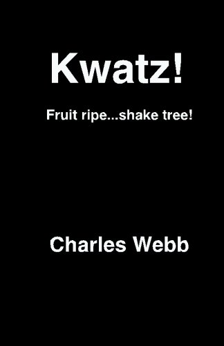 Kwatz!: Fruit Ripe.Shake Tree!: Webb, Charles