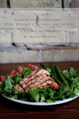 Download Secrets to Controlling your Weight, Cravings and Mood: Understand the biochemistry of neurotransmitters and how they determine our weight and mood