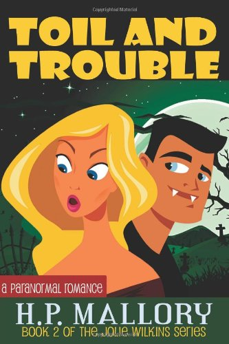 9781456428815: Toil And Trouble: Book 2 of the Jolie Wilkins Series