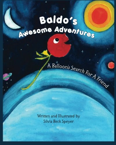 9781456431334: Baldo's Awesome Adventures: A Balloon's Search For A Friend
