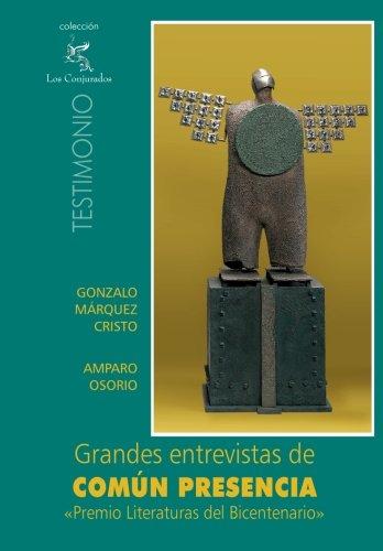 Grandes entrevistas de Comun Presencia / Great: Gonzalo Márquez Cristo/
