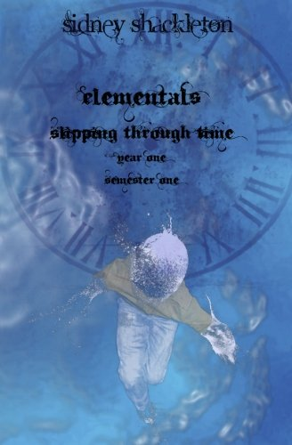 9781456432874: Elementals: Book 1.1: Slipping Through Time