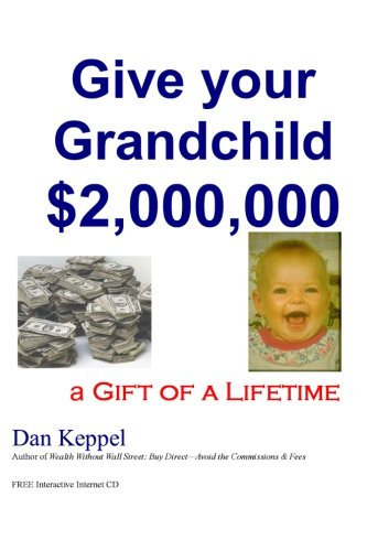 9781456433109: Give your Grandchild $2,000,000: A Gift of a Lifetime