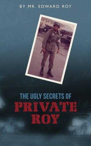 9781456438593: The Ugly Secrets of Private Roy