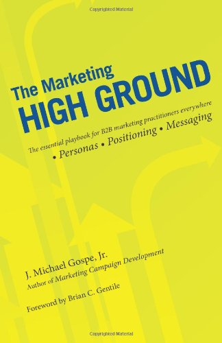 9781456439804: The Marketing High Ground: The essential playbook for B2B marketing practitioners everywhere: Volume 1