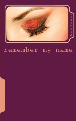 9781456441821: Remember My Name: the story of an innocent little girl and how she turned bad
