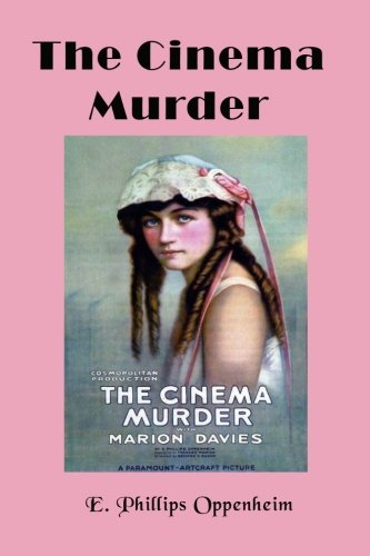 9781456441852: The Cinema Murder: Made into the First Blockbuster Movie (Timeless Classic Books)