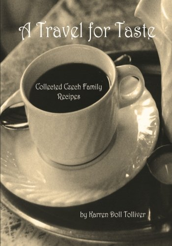 9781456443177: A Travel for Taste: Collected Czech Family Recipes: Volume 2