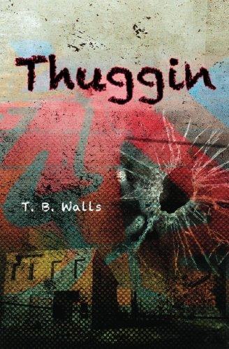 Thuggin: Walls, T. B.