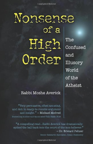 9781456445942: Nonsense of a High Order: The Confused and Illusory World of the Atheist