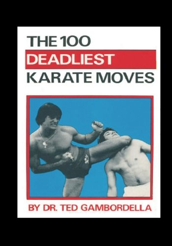 9781456450144: The 100 Deadliest Karate Moves