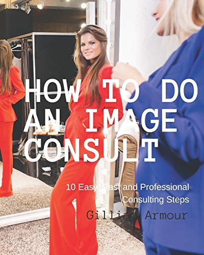 9781456450441: How to Do an Image Consult: 10 Steps to Fashion & Style Transformation