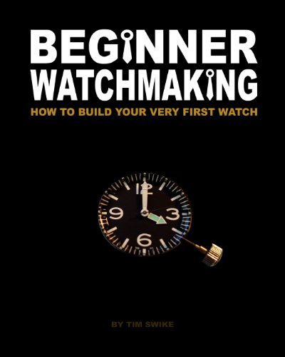 9781456451653: Beginner Watchmaking: How to Build Your Very First Watch