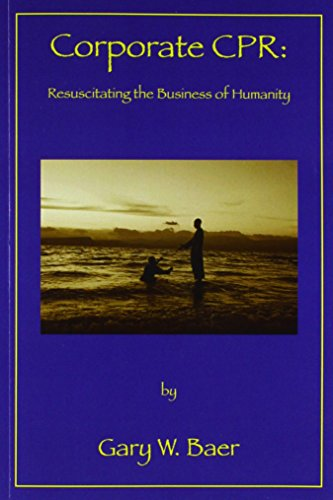 9781456451820: Corporate CPR: Resuscitating the Business of Humanity