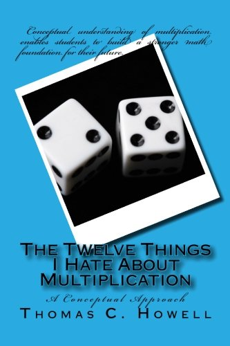 9781456454395: The Twelve Things I Hate About Multiplication