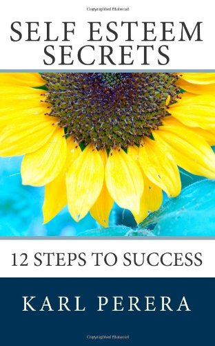 9781456456573: Self Esteem Secrets: 12 Steps to Success