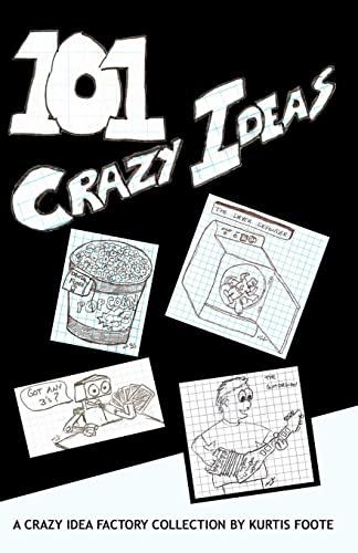 9781456456771: 101 Crazy Ideas: The Crazy Idea Collection