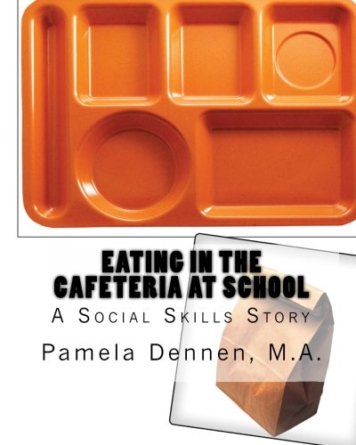 9781456457662: Eating In The Cafeteria at School: A Social Skills Story