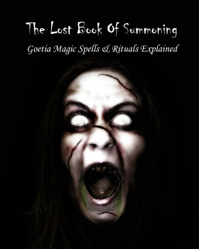 9781456458270: The Lost Book of Summoning: The Book Of Evil Spirits Explained