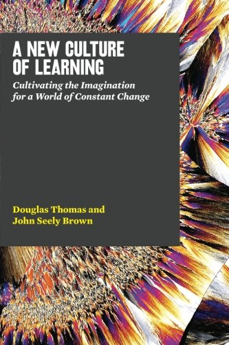 9781456458881: A New Culture of Learning